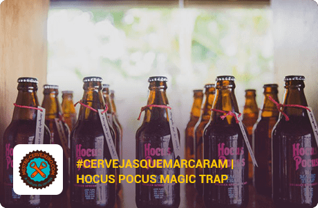 #CervejasQueMarcaram | Hocus Pocus Magic Trap